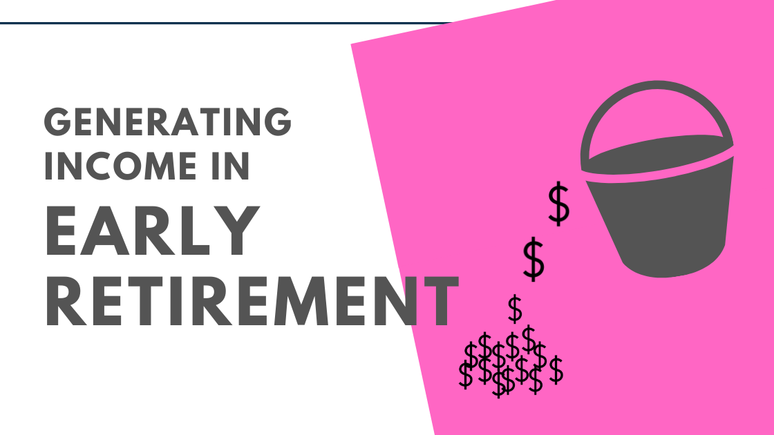 Early Retirement Income