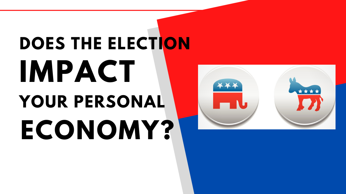 Election and Your Personal Economy